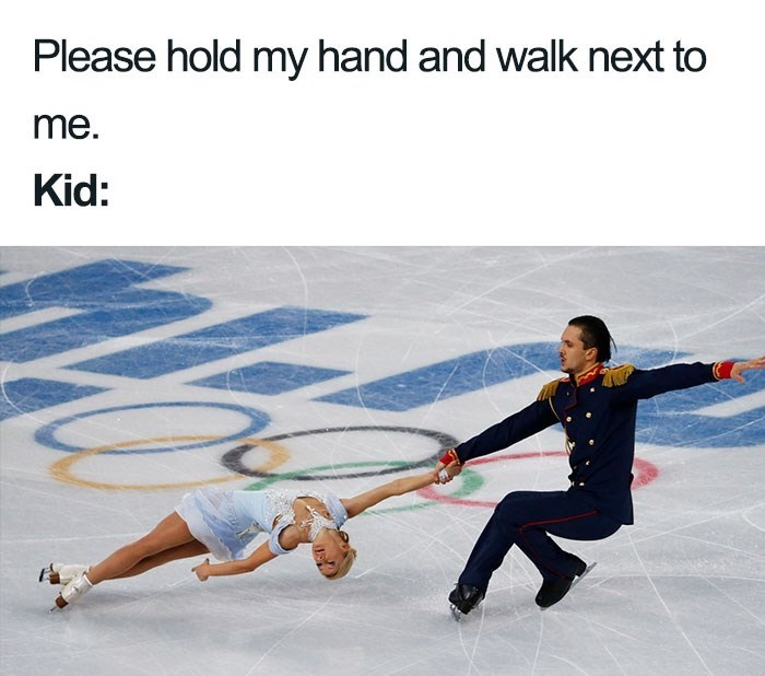 Figure skate - Please hold my hand and wallk next to me. Kid: