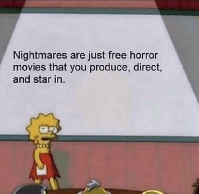 Cartoon - Nightmares are just free horror movies that you produce, direct, and star in.