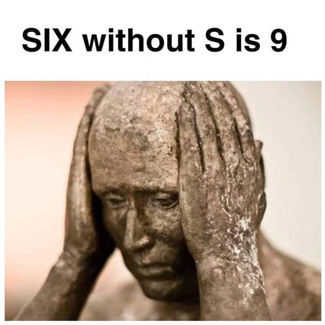 Facial expression - SIX without S is 9