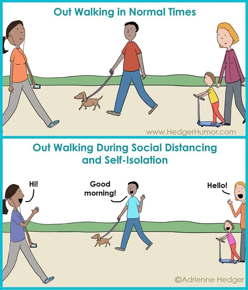 Playing sports - Out Walking in Normal Times www.HedgerHumor.com Out Walking During Social Distancing and Self-Isolation Hi! Good Hello! morning! ©Adrienne Hedger