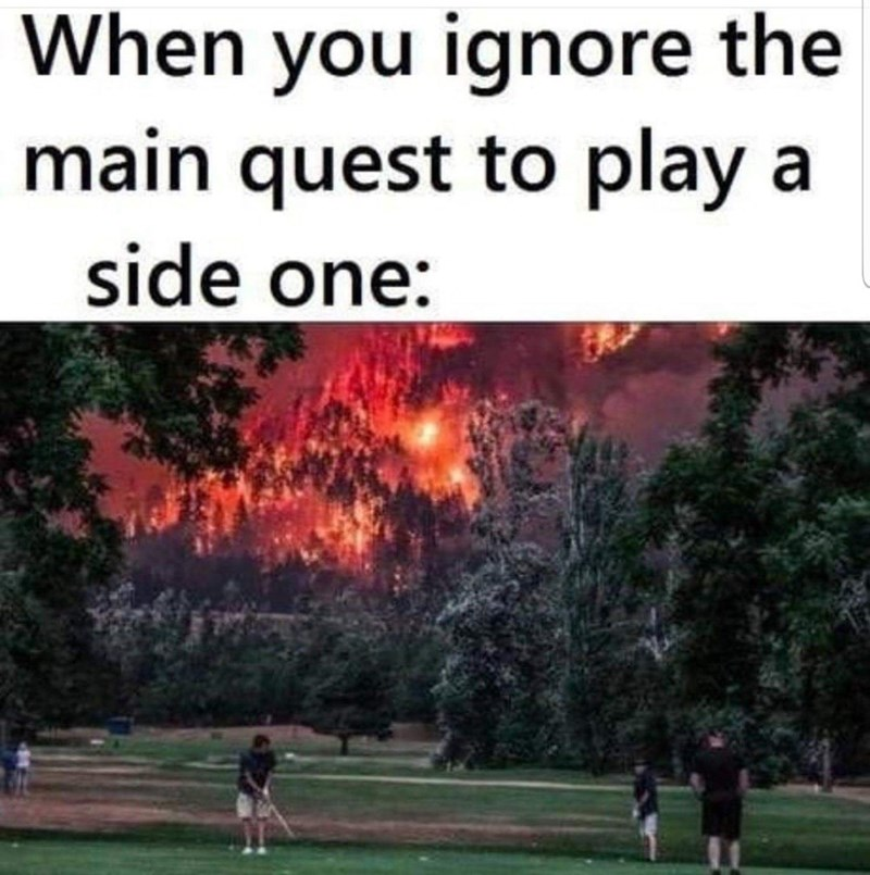 Sky - When you ignore the main quest to play a side one: