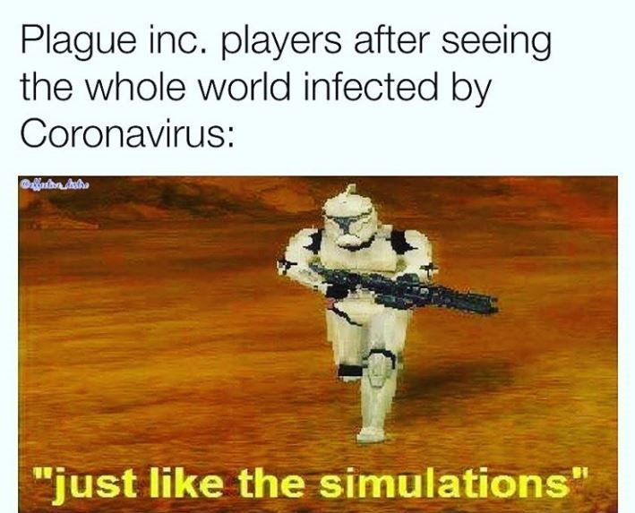 "Text - Plague inc. players after seeing the whole world infected by Coronavirus: ""just like the simulations"""