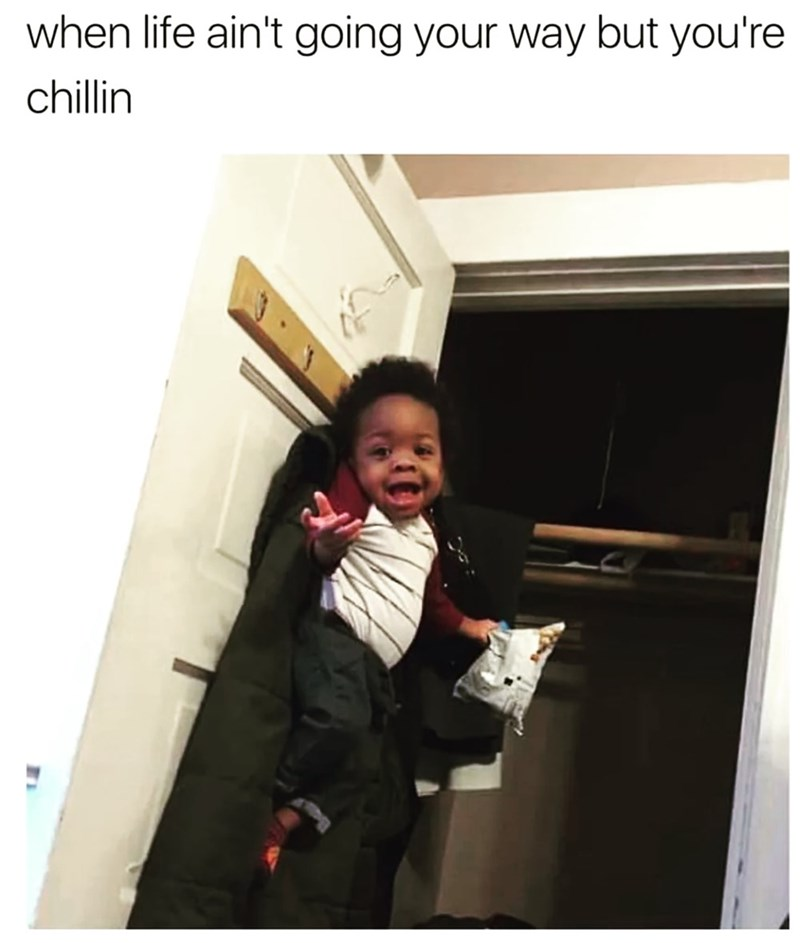 Human - when life ain't going your way but you're chillin