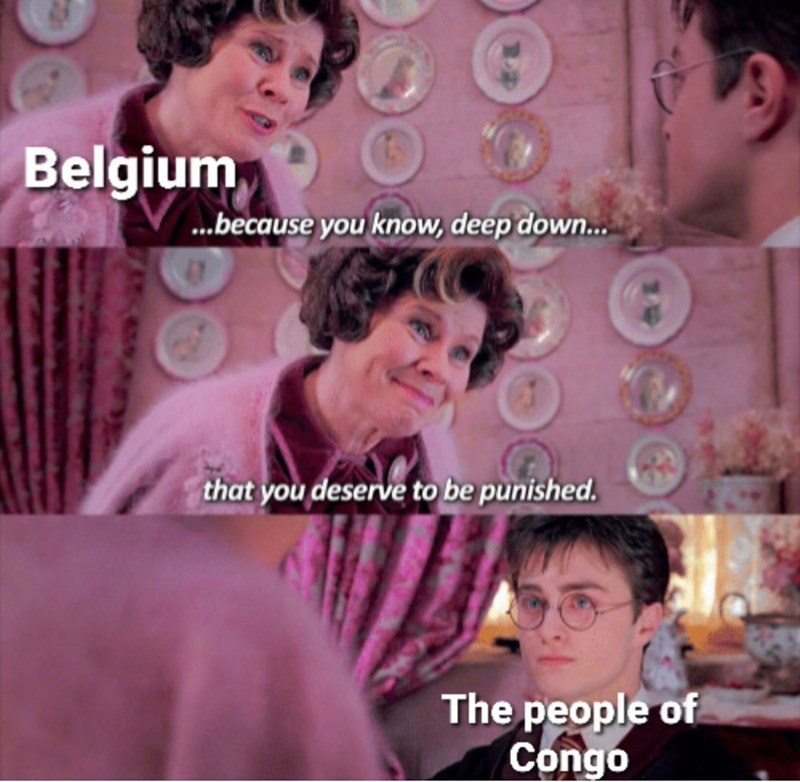 Facial expression - Belgium, ...because you know, deep down.. that you deserve to be punished. The people of Congo