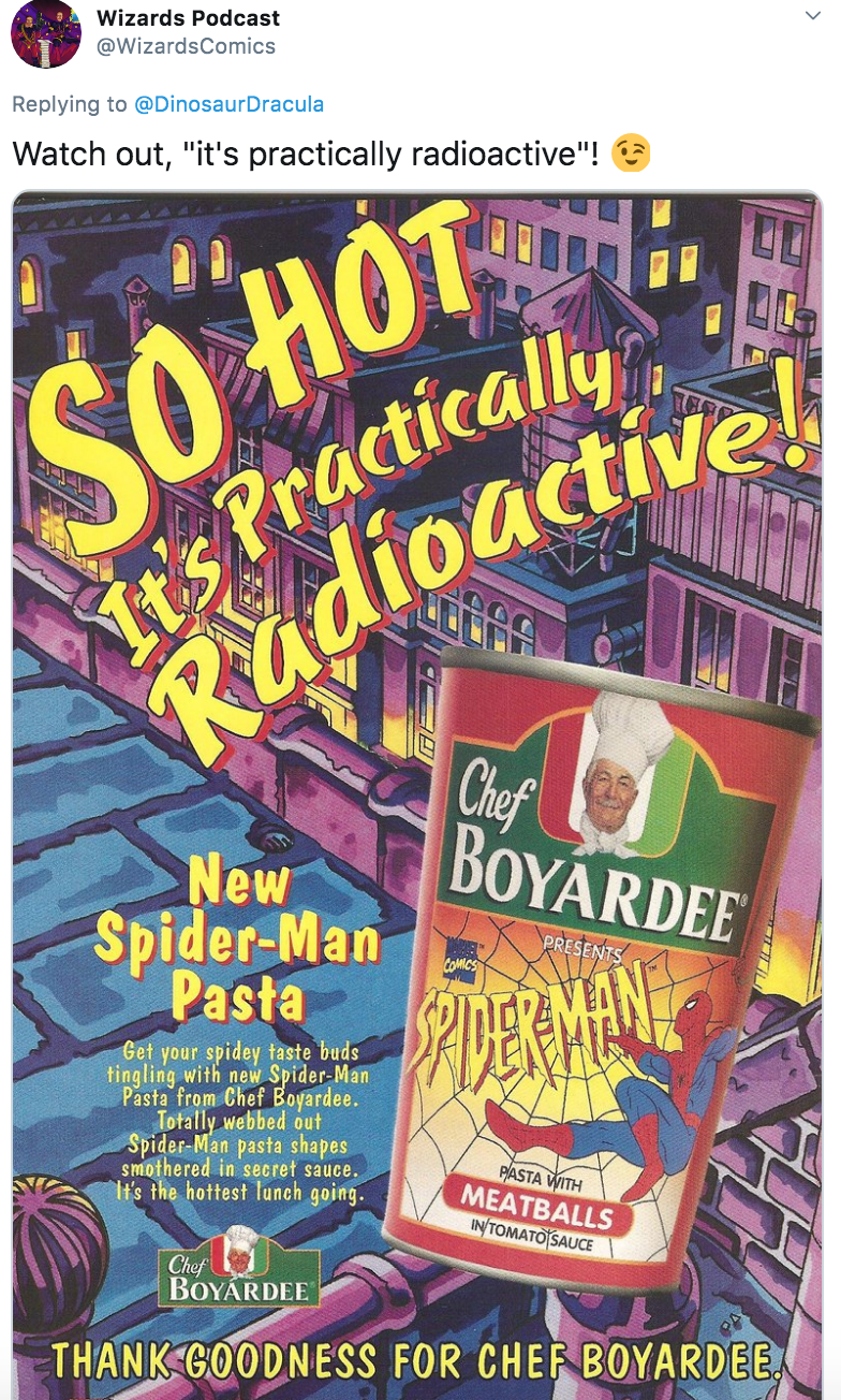 """Text - Wizards Podcast @WizardsComics Replying to @DinosaurDracula Watch out, """"it's practically radioactive""""! SO HOT It's Practically Radioactivel Chef BOYARDEE New Spider-Man Pasta PRESENTS COMICS PRIDERMAN Get your spidey taste buds tingling with new Spider-Man Pasta from Chef Boyardee. Totally webbed out Spider-Man pasta shapes smothered in secret sauce. It's the hottest lunch going. PASTA WITH MEATBALLS IN TOMATO SAUCE Chef BOYÁRDEE THANK GOODNESS FOR CHEF BOYARDEE."""
