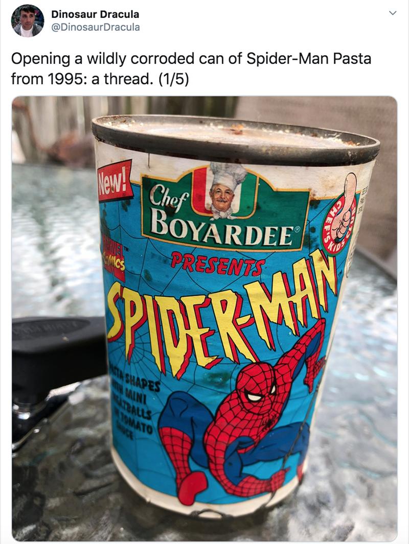 Food - Dinosaur Dracula Opening a wildly corroded can of Spider-Man Pasta from 1995: a thread. (1/5) @DinosaurDracula New! Chef BOYARDEE PRESENTS MCS PIDER MAN NTA SHAPES ATBALLS OMATO