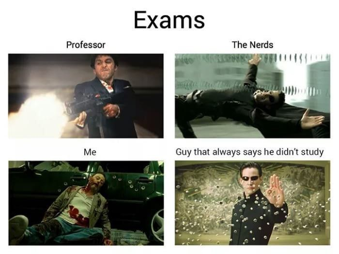 Photography - Exams Professor The Nerds Me Guy that always says he didn't study