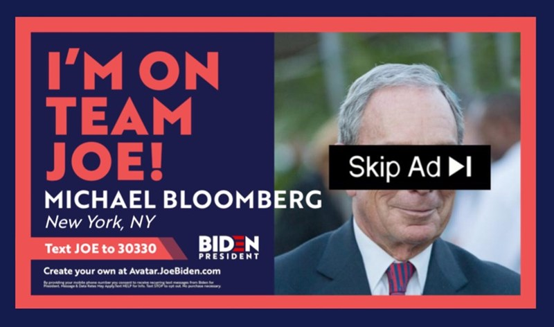 Text - I'M ON TEAM JOE! Skip Ad ►I MICHAEL BLOOMBERG New York, NY Text JOE to 30330 BID N PRESIDENT Create your own at Avatar.JoeBiden.com Prendent Hessage purchase necesary
