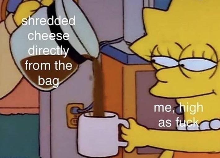 Cartoon - shredded cheese directly from the bag me, high as fuck C