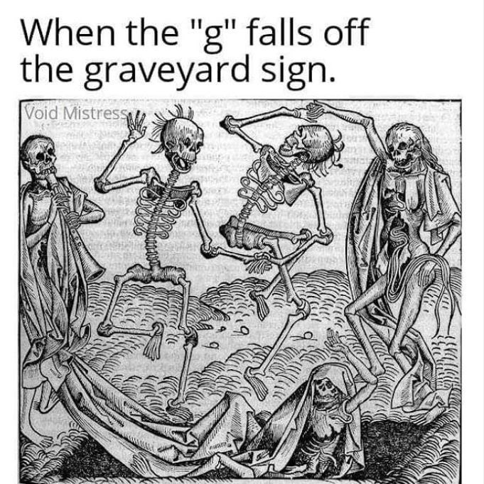 """Human - When the """"g"""" falls off the graveyard sign. Void Mistress"""