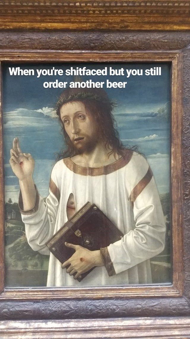 Art - When you're shitfaced but you still order another beer