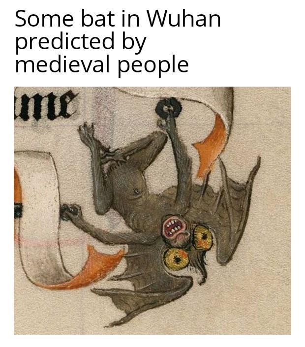 Cartoon - Some bat in Wuhan predicted by medieval people me