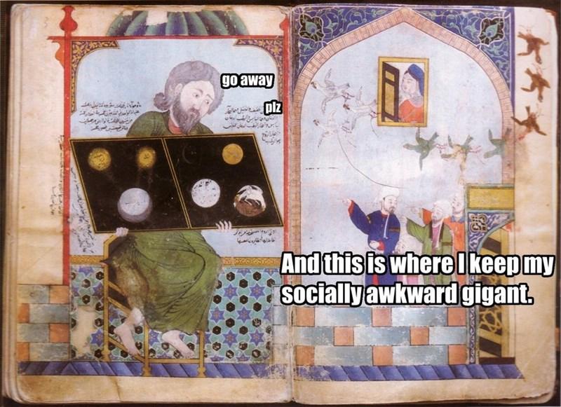 Design - go'away bu plz ميا لواد ال من ية امدقت And this is where I keep my Socially awkward gigant.