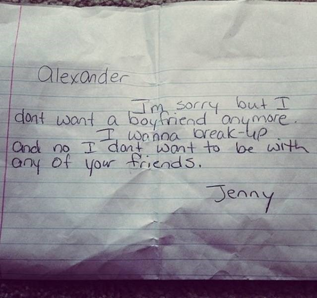 Text - alexander Im sorry but I dont want a boyfriend anymore I wanna break-up and no I dont want to be with your friends. any of Jenny