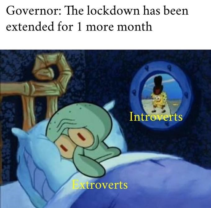 Text - Governor: The lockdown has been extended for 1 more month Introverts Extroverts