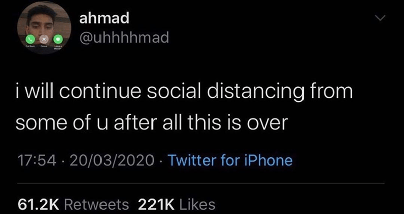 Funny tweet about social distancing | ahmad @uhhhhmad i will continue social distancing from some of u after all this is over