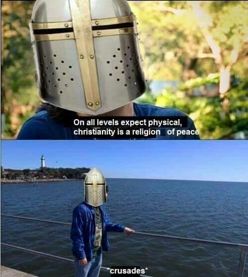 Helmet - On all levels expect physical, christianity is a religion of peace crusades*