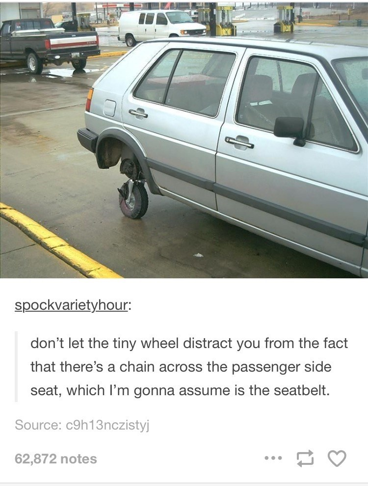 Land vehicle - spockvarietyhour: don't let the tiny wheel distract you from the fact that there's a chain across the passenger side seat, which l'm gonna assume is the seatbelt. Source: c9h13nczistyj 62,872 notes