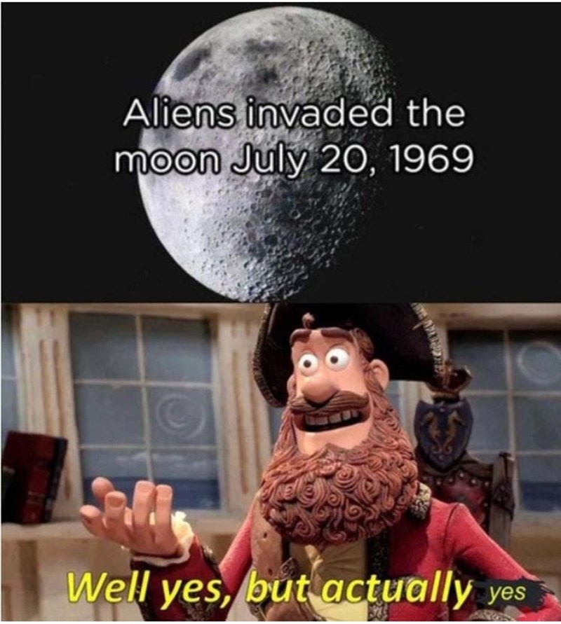 Cartoon - Aliens invaded the moon July 20, 1969 Well yes, but actually yes