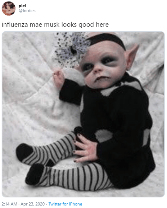 Child - piel @lordies influenza mae musk looks good here 2:14 AM - Apr 23, 2020 - Twitter for iPhone
