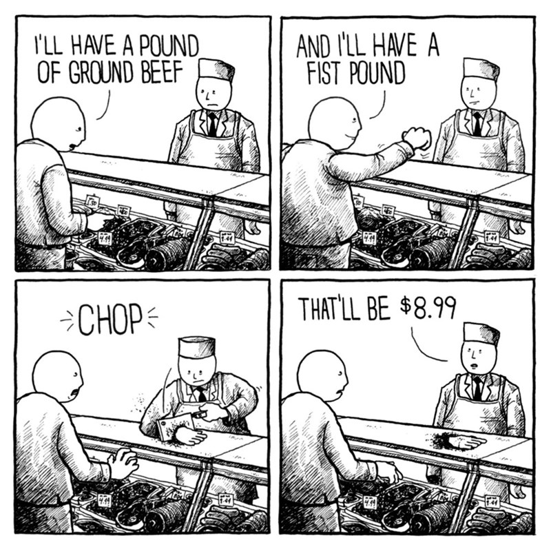 Cartoon - I'LL HAVE A POUND OF GROUND BEEF AND I'LL HAVE A FIST POUND CHOP THAT'LL BE $8.99