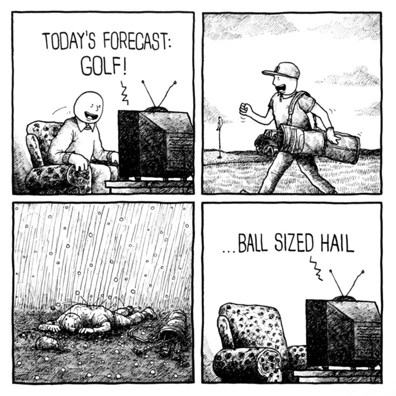 Cartoon - TODAY'S FORECAST: GOLF! ..BALL SIZED HAIL