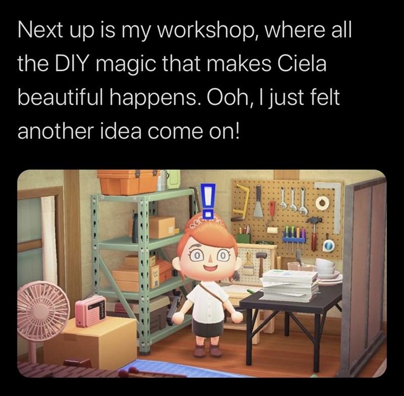 Cartoon - Product - Next up is my workshop, where al the DIY magic that makes Ciela beautiful happens. Ooh, I just felt another idea come on!