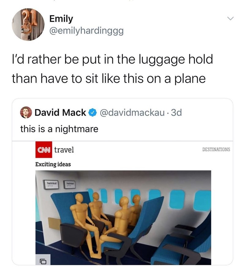 "Funny tweet that reads, ""I'd rather be put in the luggage hold than have to sit like this on a plane"" above an image of four people facing each other on an airplane"