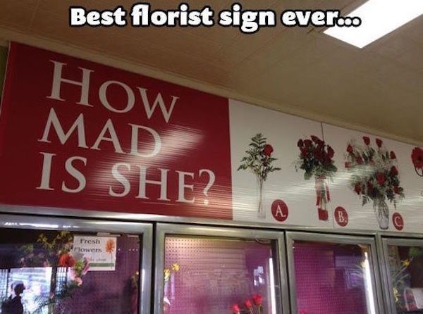 Building - Best florist sign ever.. HOW MAD IS SHE2 A. Fresh Rrlowers