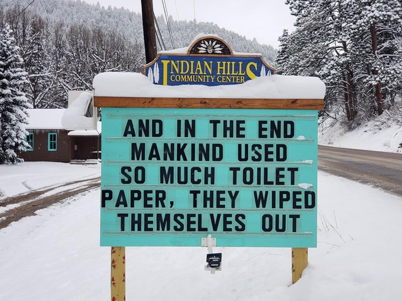 Snow - NDIAN HILLC COMMUNITY CENTER AND IN THE END MANKIND USED SO MUCH TOILET PAPER, THEY WIPED THEMSELVES OUT