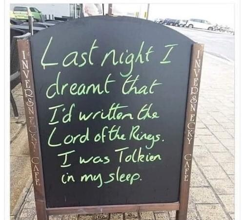 Blackboard - Last night I dreamt Chat Id writon the Lord of the Rings. Tolkien in my sleep. was UKY