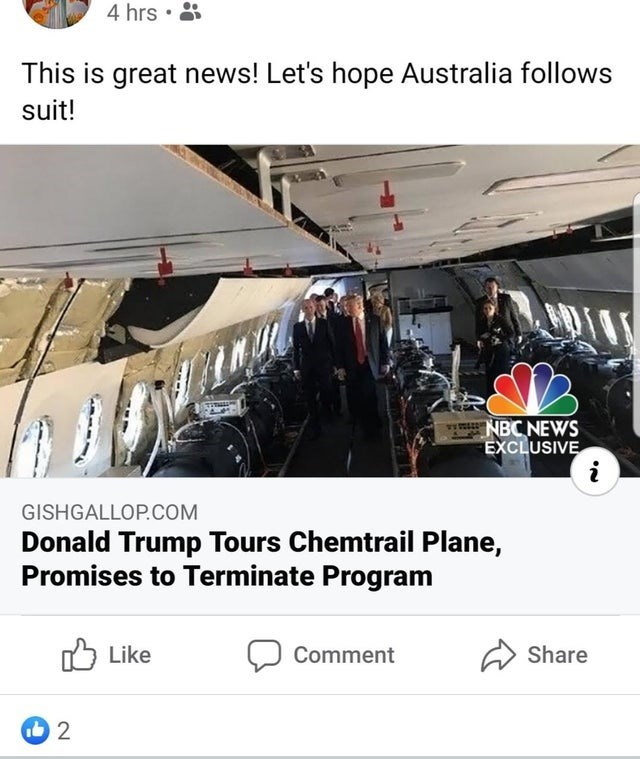 Product - 4 hrs · * This is great news! Let's hope Australia follows suit! NBC NEWS EXCLUSIVE GISHGALLOP.COM Donald Trump Tours Chemtrail Plane, Promises to Terminate Program O Like Comment Share 2