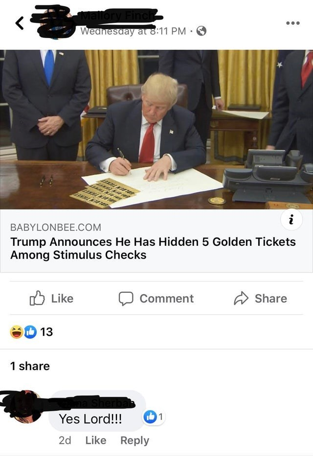 Photo caption - Mallor Weanesday a 8:11 PM · O BELEEN TRKET BALBEN THKET BABYLONBEE.COM Trump Announces He Has Hidden 5 Golden Tickets Among Stimulus Checks O Like Comment Share 13 1 share Yes Lord!!! 01 2d Like Reply
