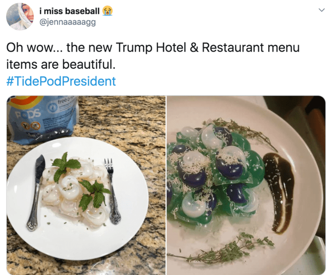Dish - i miss baseball @jennaaaaagg Oh wow... the new Trump Hotel & Restaurant menu items are beautiful. #TidePodPresident free& PODS