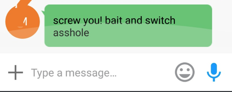 Text - screw you! bait and switch asshole + Type a message...
