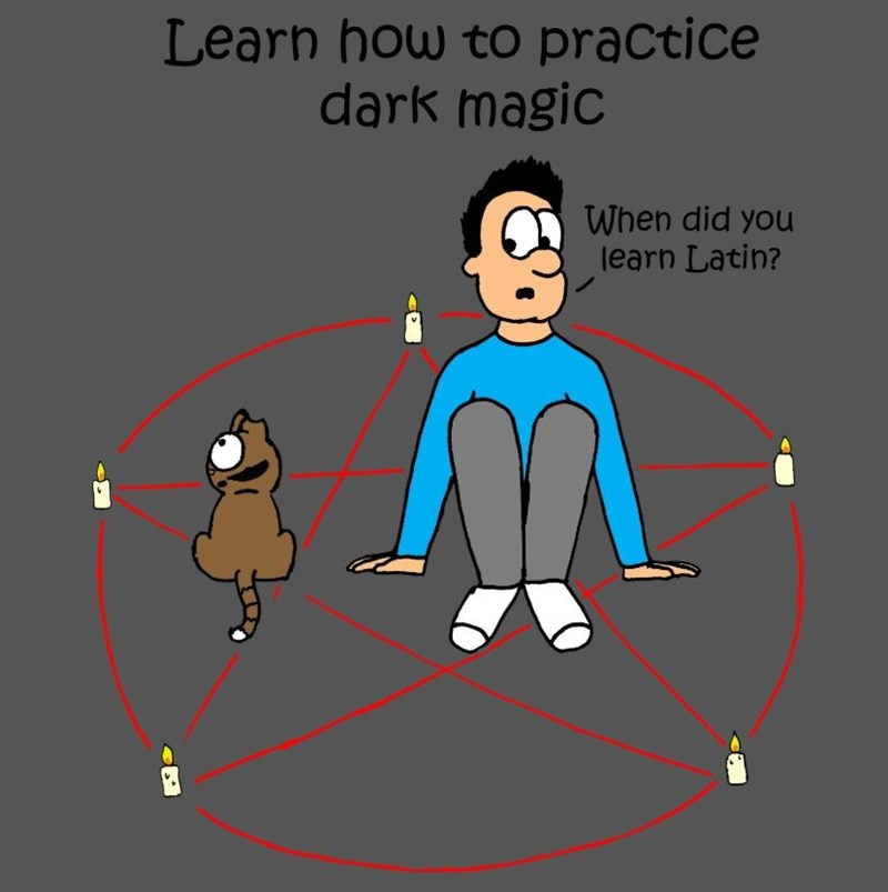 Line - Learn how to practice dark magic When did you learn Latin?