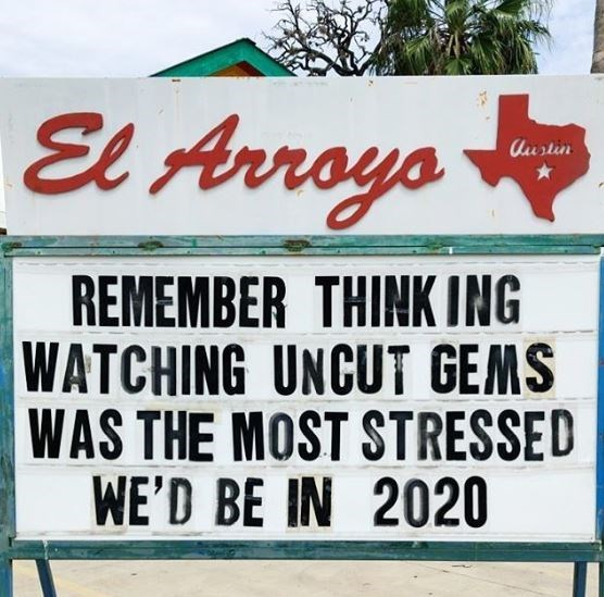 Font - El Arroys Austin ayo REMEMBER THINK ING WATCHING UNCUT GEMS WAS THE MOST STRESSED WE'D BE IN 2020