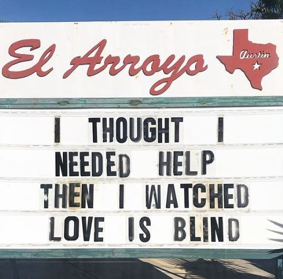 Font - El Arroyo Ausin | THOUGHT I NEEDED HELP THEN I WATCHED LOVE IS BLIND