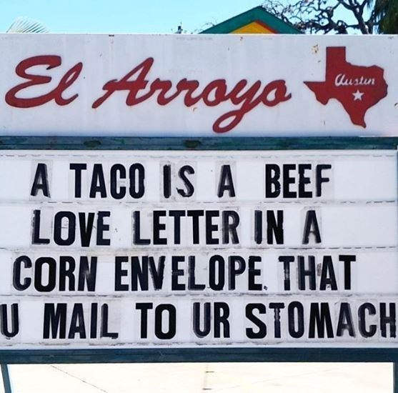 Font - El Arroyo Austun A TACO IS A BEEF LOVE LETTER IN A CORN ENVELOPE THAT U MAIL TO UR STOMACH