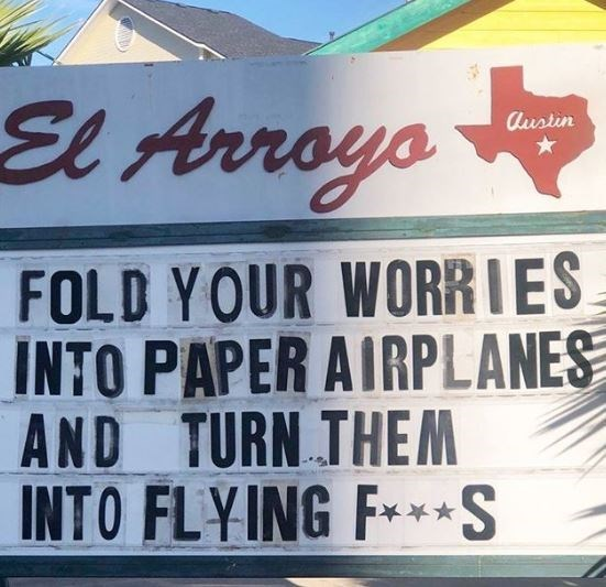 Font - El Arroyo Austin FOLD YOUR WORRIES INTO PAPER AIRPLANES AND TURN THEM INTO FLYING F***S