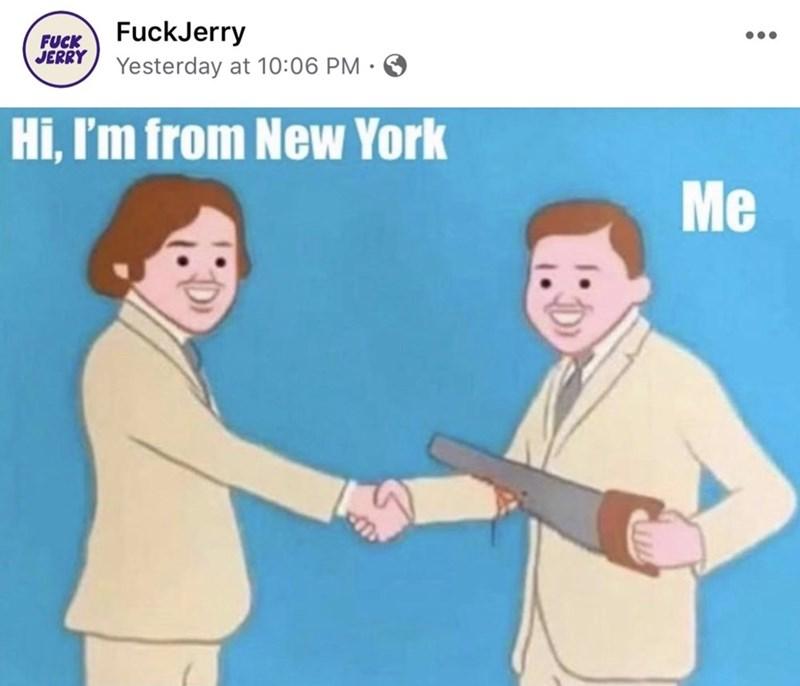 Cartoon - FuckJerry FUCK JERRY Yesterday at 10:06 PM · O Hi, I'm from New York Me