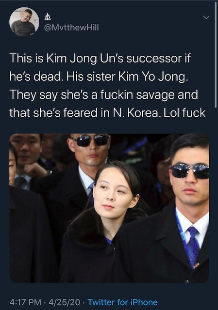 Text - @MvtthewHill This is Kim Jong Un's successor if he's dead. His sister Kim Yo Jong. They say she's a fuckin savage and that she's feared in N. Korea. Lol fuck 4:17 PM · 4/25/20 Twitter for iPhone
