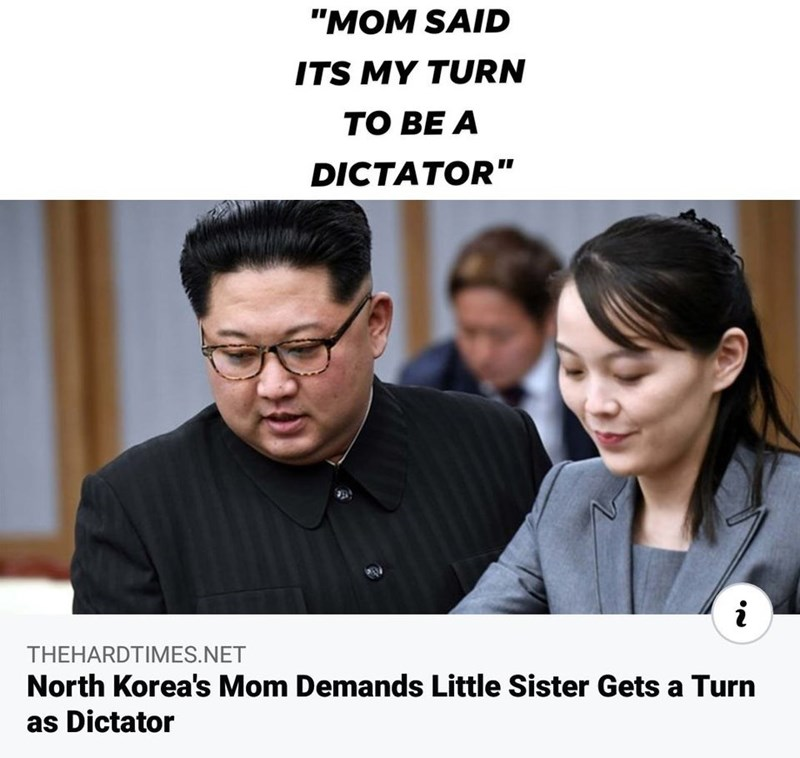 """Product - """"MOM SAID ITS MY TURN TO BE A DICTATOR"""" THEHARDTIMES.NET North Korea's Mom Demands Little Sister Gets a Turn as Dictator"""