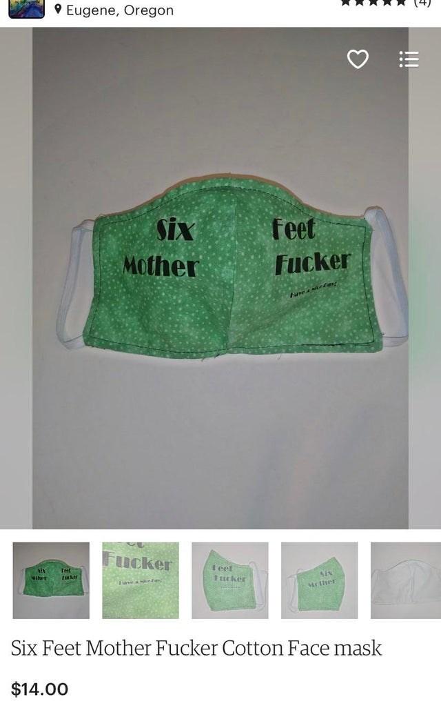 Green - O Eugene, Oregon Six feet Mother Гucker Fave arta ucker Teet Miher tker सत Iucker Six Mcther Six Feet Mother Fucker Cotton Face mask $14.00 !!!