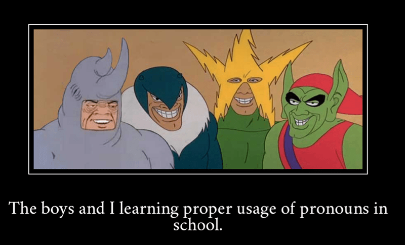 Cartoon - The boys and I learning proper usage of pronouns in school.