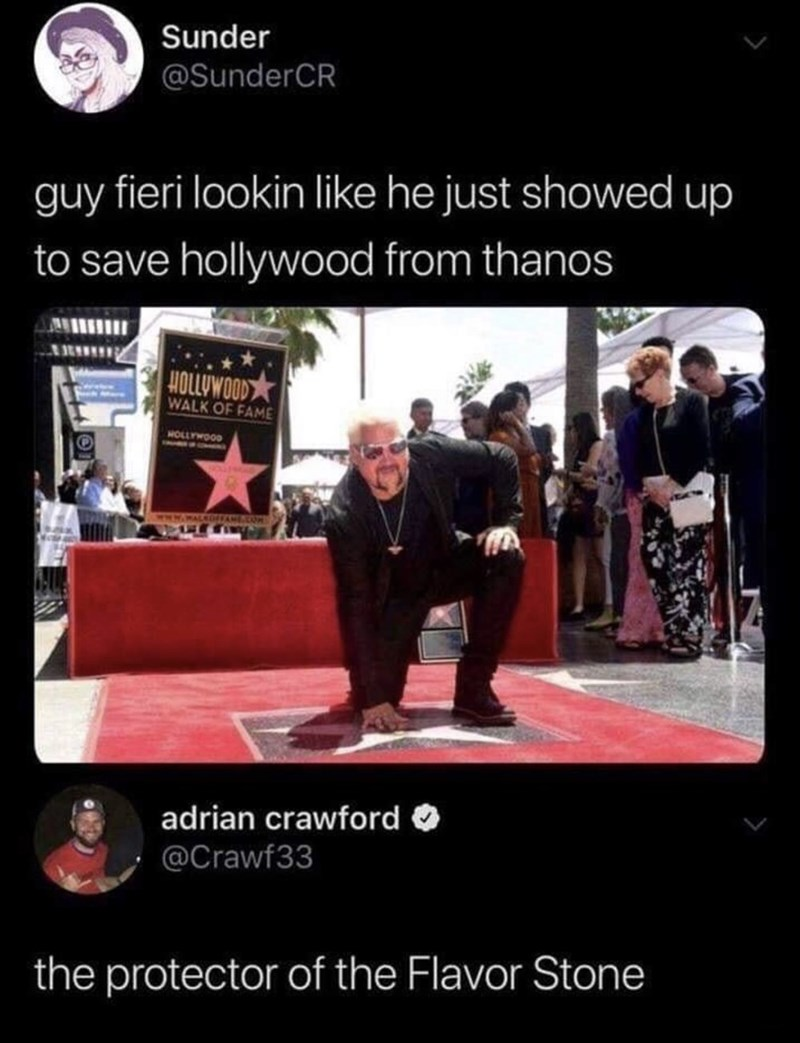 Photo caption - Sunder @SunderCR guy fieri lookin like he just showed up to save hollywood from thanos HOLLYWOOD WALK OF FAME WOLLYWOOD wHw.MALEDFANE.COM adrian crawford O @Crawf33 the protector of the Flavor Stone