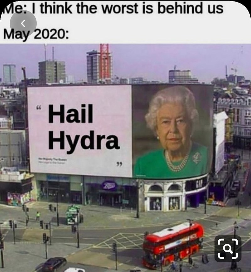 Billboard - Me: I think the worst is behind us May 2020: Hail 66 Hydra
