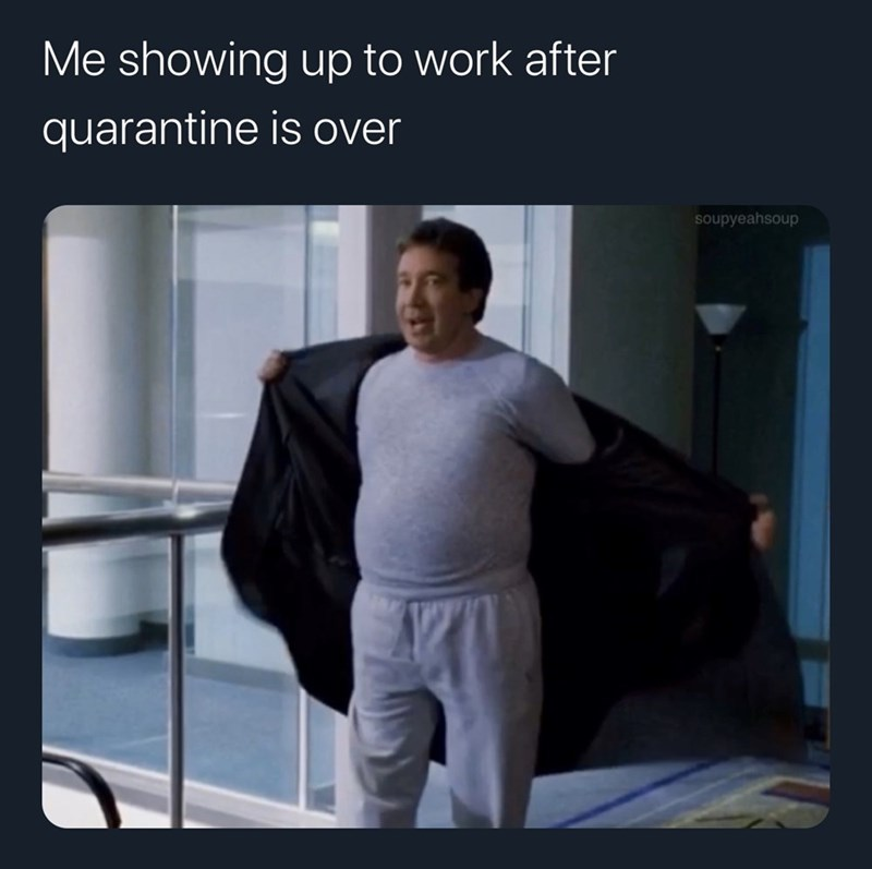 Shoulder - Me showing up to work after quarantine is over soupyeahsoup