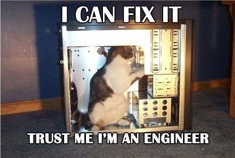 Photo caption - I CAN FIX IT TRUST ME I'M AN ENGINEER i.i.