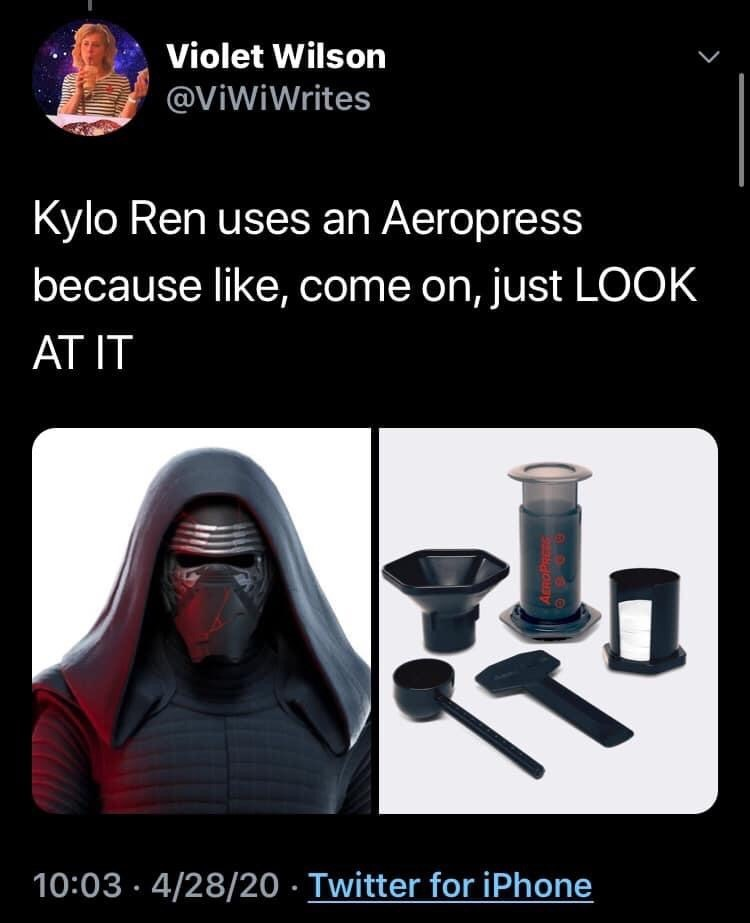 Product - Violet Wilson @ViWiWrites Kylo Ren uses an Aeropress because like, come on, just LOOK AT IT 10:03 · 4/28/20 · Twitter for iPhone